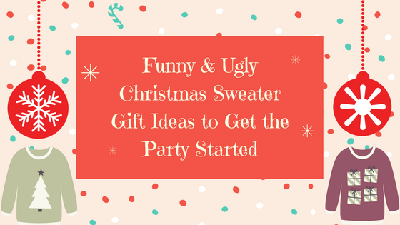 Funny Ugly Christmas Sweaters Gift Ideas